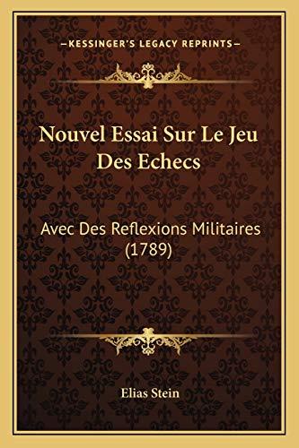 9781165680375: Nouvel Essai Sur Le Jeu Des Echecs: Avec Des Reflexions Militaires (1789) (French Edition)