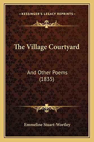 9781165681006: The Village Courtyard: And Other Poems (1835)