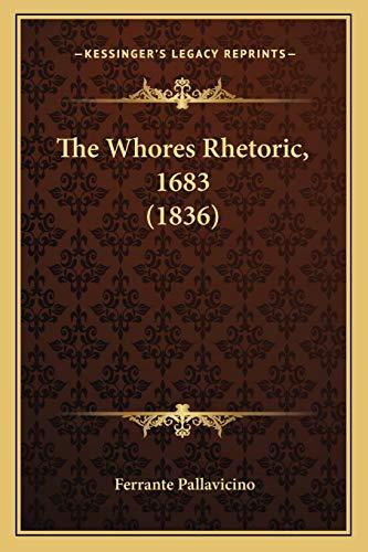 9781165681600: The Whores Rhetoric, 1683 (1836)