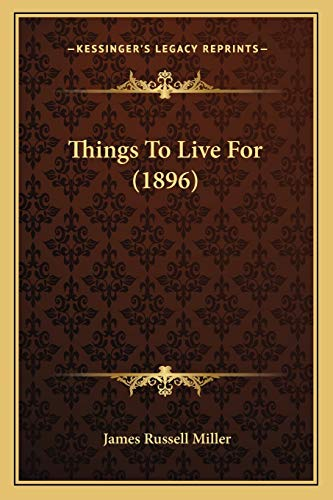 9781165681648: Things To Live For (1896)
