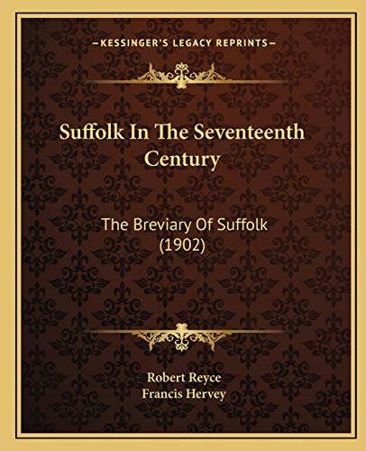 9781165684250: Suffolk In The Seventeenth Century: The Breviary Of Suffolk (1902)