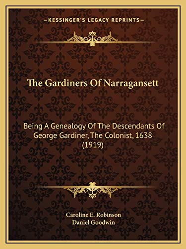 The Gardiners Of Narragansett: Being A Genealogy Of The Descendants Of George Gardiner, The ...