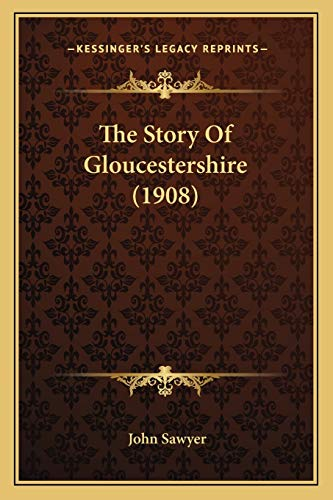 The Story Of Gloucestershire (1908) (1165687186) by Sawyer, John