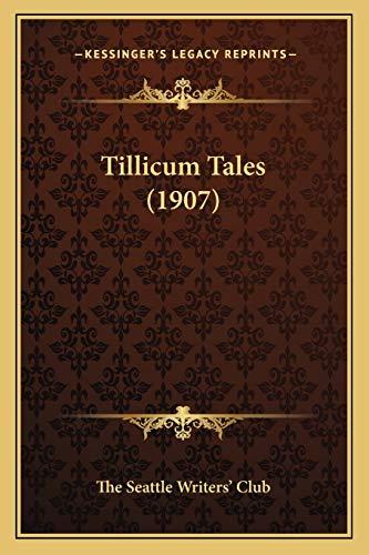 9781165687725: Tillicum Tales (1907)