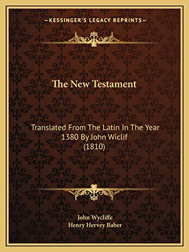 9781165689842: The New Testament: Translated From The Latin In The Year 1380 By John Wiclif (1810)