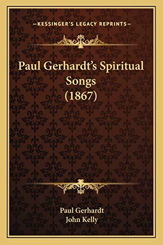 9781165693221: Paul Gerhardt's Spiritual Songs (1867)