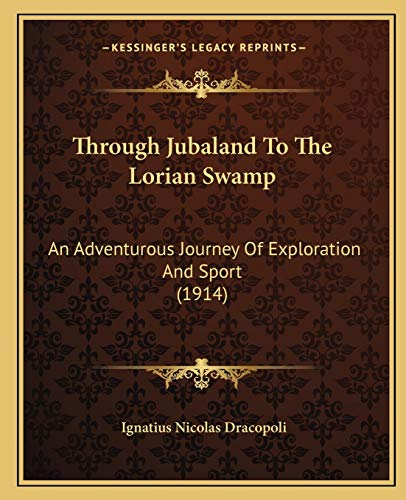 9781165693337: Through Jubaland To The Lorian Swamp: An Adventurous Journey Of Exploration And Sport (1914)