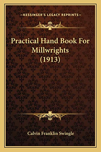 9781165695409: Practical Hand Book For Millwrights (1913)
