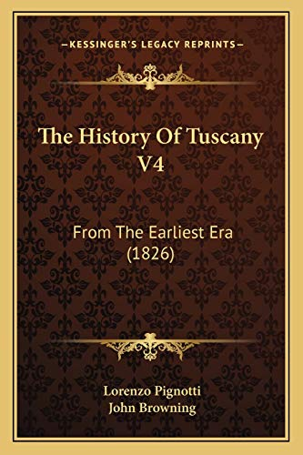 9781165695904: The History Of Tuscany V4: From The Earliest Era (1826)