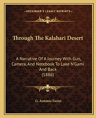 9781165698592: Through The Kalahari Desert: A Narrative Of A Journey With Gun, Camera, And Notebook To Lake N'Gami And Back (1886)