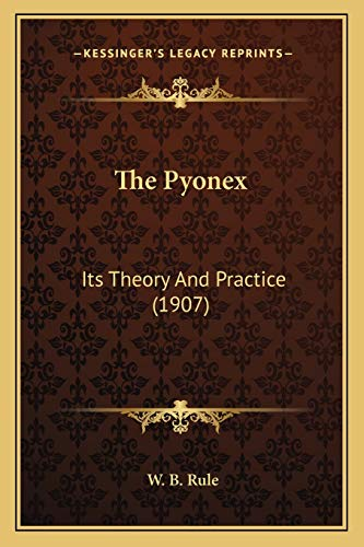 9781165699575: The Pyonex: Its Theory And Practice (1907)