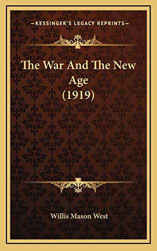 9781165704903: The War And The New Age (1919)