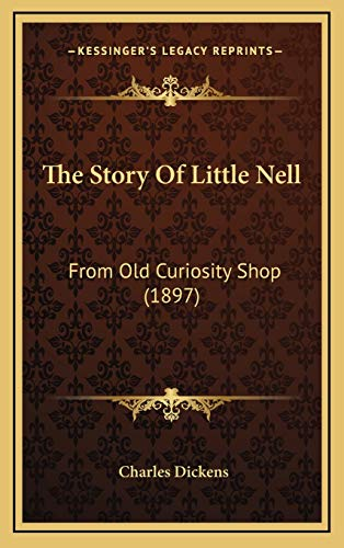 The Story Of Little Nell: From Old Curiosity Shop (1897) (1165705427) by Dickens, Charles