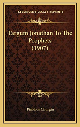 9781165708024: Targum Jonathan To The Prophets (1907)
