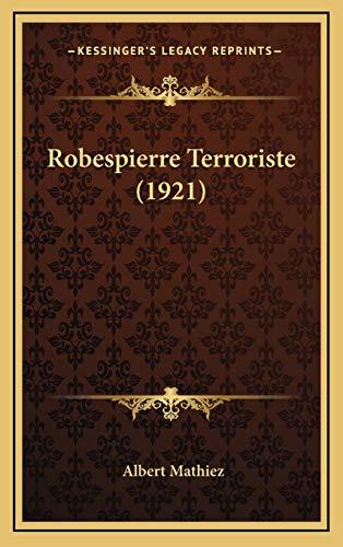 9781165712977: Robespierre Terroriste (1921) (French Edition)