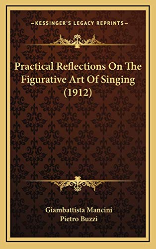 9781165713769: Practical Reflections On The Figurative Art Of Singing (1912)