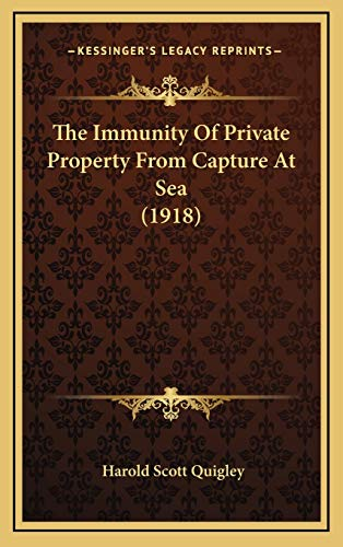 9781165714520: The Immunity of Private Property from Capture at Sea (1918)