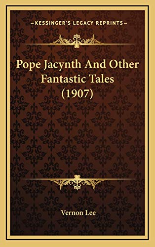 9781165714629: Pope Jacynth And Other Fantastic Tales (1907)