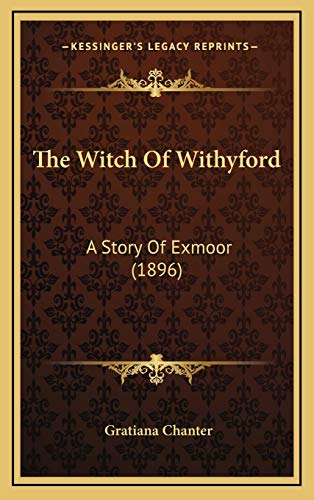 9781165714773: The Witch of Withyford: A Story of Exmoor (1896)
