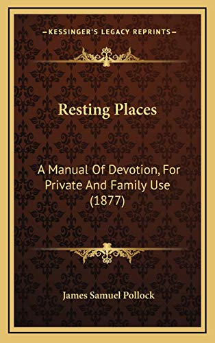 9781165714940: Resting Places: A Manual Of Devotion, For Private And Family Use (1877)