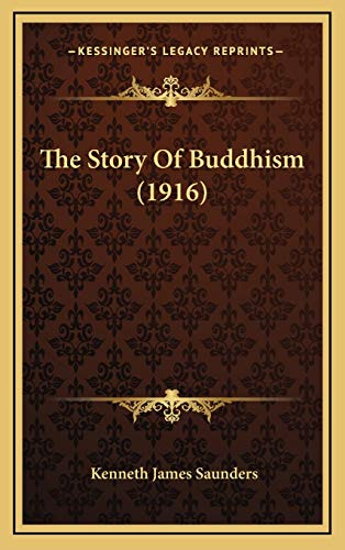 9781165715114: The Story Of Buddhism (1916)