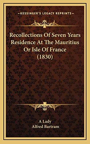 9781165716951: Recollections Of Seven Years Residence At The Mauritius Or Isle Of France (1830)