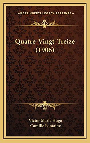 9781165717699: Quatre-Vingt-Treize (1906)