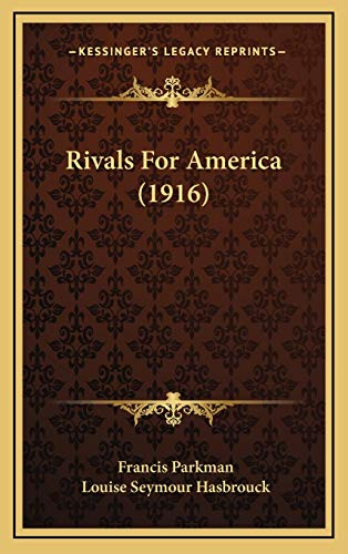 Rivals For America (1916) (9781165719921) by Francis Parkman