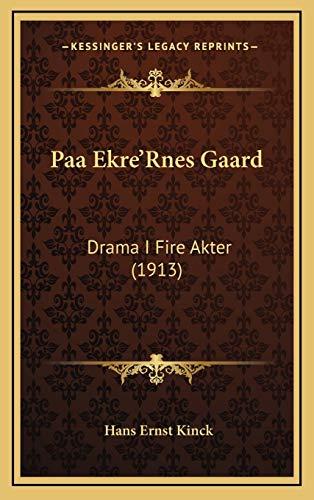 9781165720149: Paa Ekre'rnes Gaard: Drama I Fire Akter (1913)