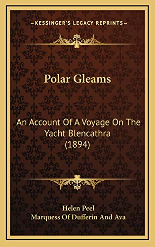 9781165722334: Polar Gleams: An Account of a Voyage on the Yacht Blencathra (1894)