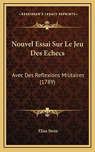 9781165722556: Nouvel Essai Sur Le Jeu Des Echecs: Avec Des Reflexions Militaires (1789) (French Edition)