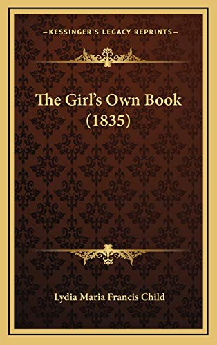 9781165723096: The Girl's Own Book (1835)