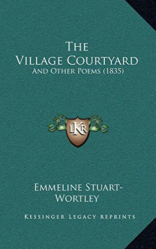 9781165723164: The Village Courtyard: And Other Poems (1835)
