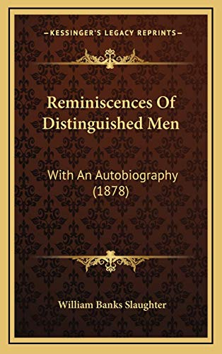 9781165726059: Reminiscences Of Distinguished Men: With An Autobiography (1878)