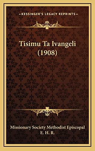 9781165726486: Tisimu Ta Ivangeli (1908)