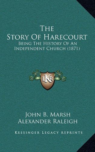 9781165726905: The Story of Harecourt: Being the History of an Independent Church (1871)