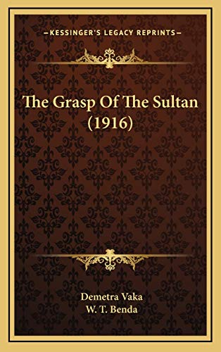 9781165728213: The Grasp Of The Sultan (1916)