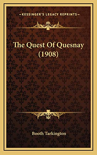 9781165729968: The Quest Of Quesnay (1908)