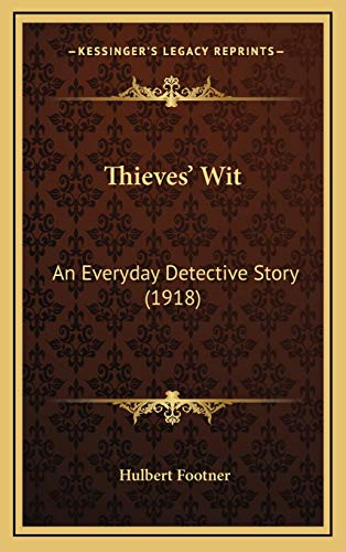 9781165730865: Thieves' Wit: An Everyday Detective Story (1918)