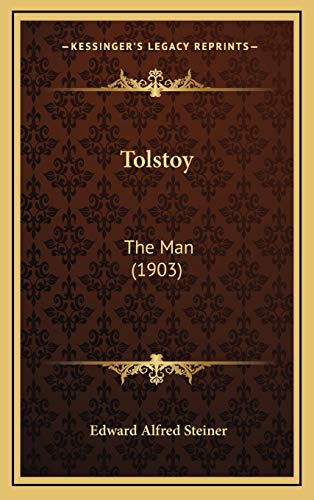 9781165731749: Tolstoy: The Man (1903)