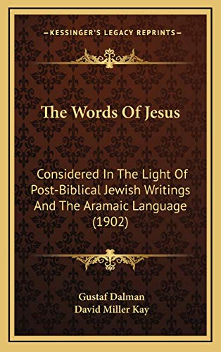 9781165732197: The Words Of Jesus: Considered In The Light Of Post-Biblical Jewish Writings And The Aramaic Language (1902)