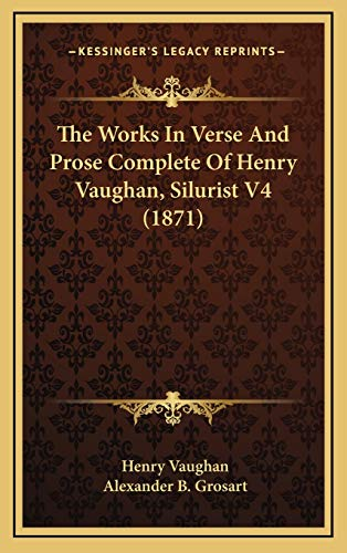 9781165732944: The Works in Verse and Prose Complete of Henry Vaughan, Silurist V4 (1871)