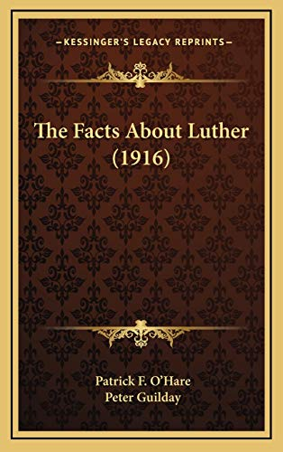 9781165734016: The Facts About Luther (1916)