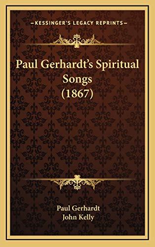 9781165734542: Paul Gerhardt's Spiritual Songs (1867)