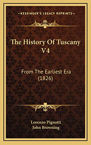 9781165736966: The History Of Tuscany V4: From The Earliest Era (1826)