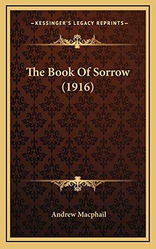 9781165738922: The Book Of Sorrow (1916)