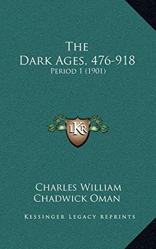 9781165739462: The Dark Ages, 476-918: Period 1 (1901)