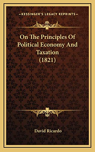 9781165739578: On the Principles of Political Economy and Taxation (1821)