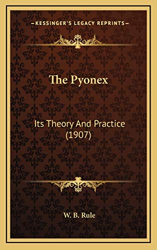 9781165740154: The Pyonex: Its Theory And Practice (1907)