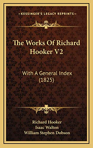 The Works Of Richard Hooker V2: With A General Index (1825) (1165740710) by Hooker, Richard